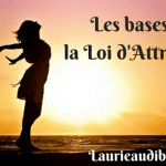 Les bases de la Loi d'Attraction