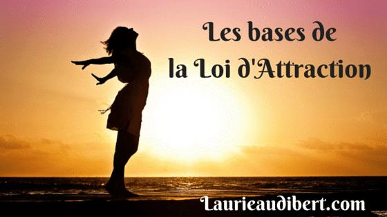 Les bases de la Loi d'Attraction