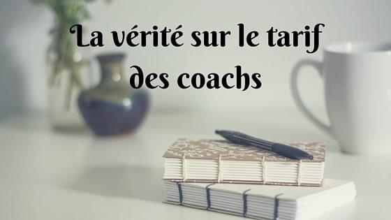La vérité sur le tarif des coachs