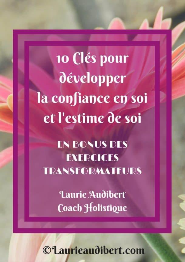 10-cles-pour-developper-la-confiance-en-soi-et-lestime-de-soi / Laurie Audibert / Coach Holistique