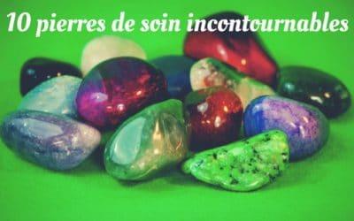Les 10 pierres de soin incontournables