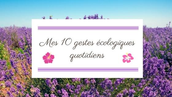 Mes 10 gestes écologiques quotidiens