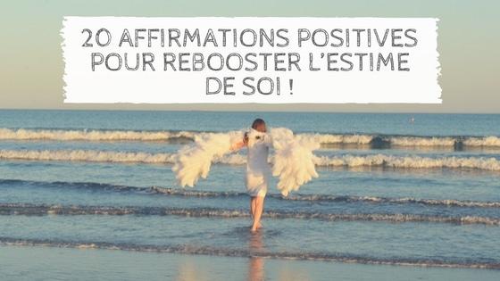20 affirmations positives pour rebooster l'estime de soi !