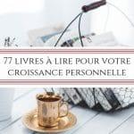 77 livres à lire pour votre croissance personnelle