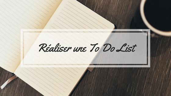 L'art de réaliser une To Do List
