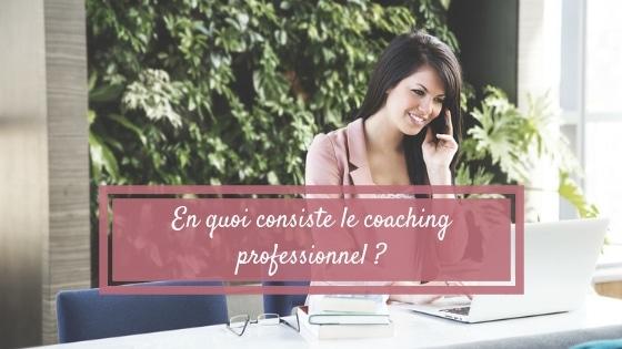 En quoi consiste le coaching professionnel ?