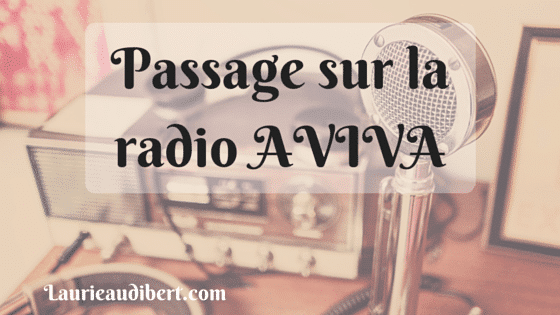 Passage Radio Aviva / Laurie Audibert / Coach holistique pour Entrepreneuses