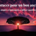 10 astuces pour un bon ancrage