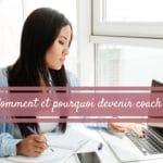 Comment et pourquoi devenir coach ?