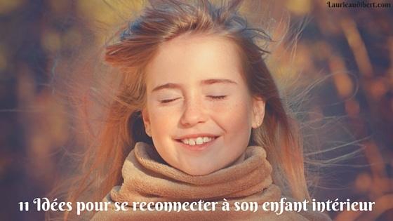 11 Idées pour se reconnecter à son enfant intérieur / Laurie Audibert / Coach Holistique