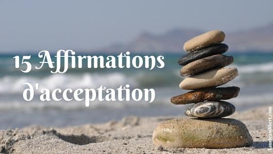 15 Affirmations d'acceptation