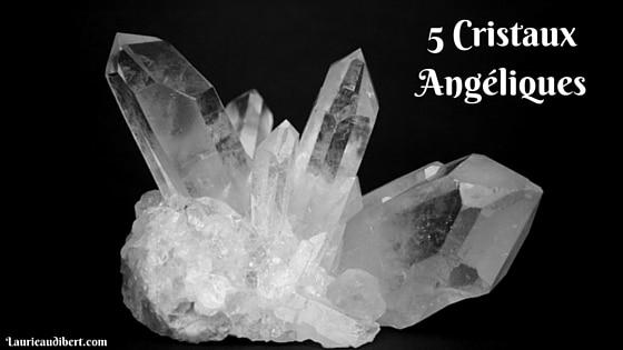 Découvrez 5 cristaux angéliques