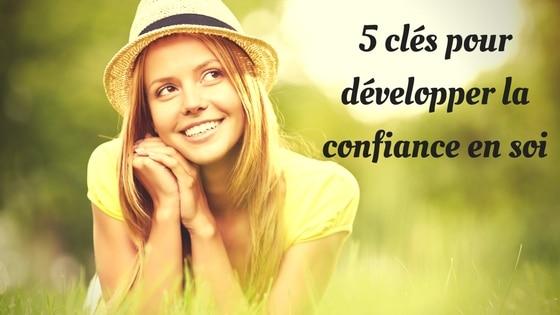 5 clés pour développer la confiance en soi