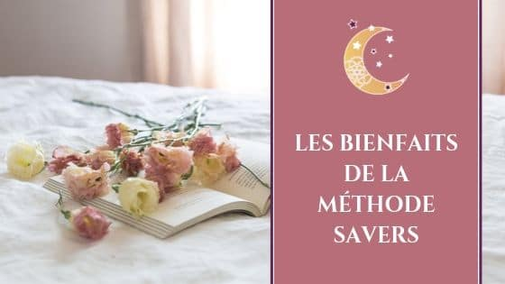 Les Bienfaits de la Méthode SAVERS / Laurie Audibert / Coach Holistique pour Entrepreneuses Spirituelles