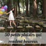 50 petits plaisirs qui rendent heureux