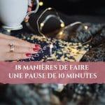 15 manières de faire une pause de 10 minutes