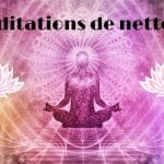 6 Méditations de nettoyage