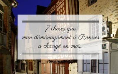 7 choses que mon déménagement à Rennes a changé en moi