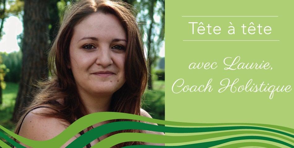 En tête à tête avec Laurie Audibert / Coach holistique pour Entrepreneuses alignées et abondantes