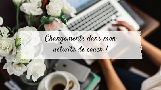 Changements dans mon activité de coach !