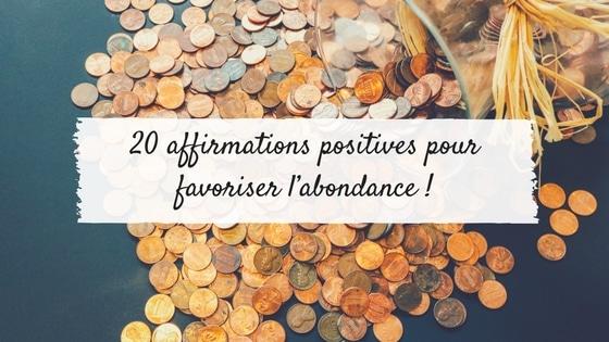 20 affirmations positives pour favoriser l'abondance !