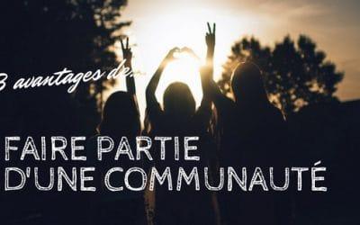 3 avantages de faire partie d'une communauté