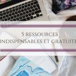 5 ressources indispensables et gratuites