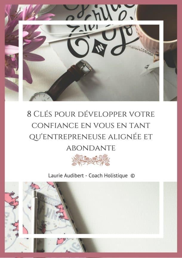 8 clés pour développer votre confiance en vous / Laurie Audibert / Coach Holistique pour Entrepreneuses
