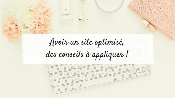Avoir un site optimisé, des conseils à appliquer / Laurie Audibert / Coach Holistique pour Entrepreneuses