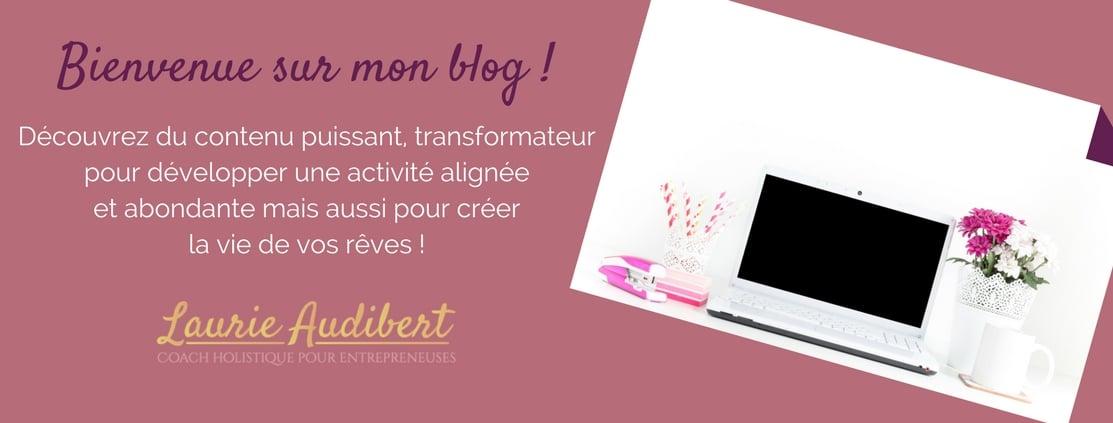 Blog / Laurie Audibert / Coach Holistique pour Femmes Entrepreneurs