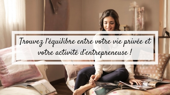 Trouvez l'équilibre entre votre vie privée et votre activité d'entrepreneuse / Coaching holistique