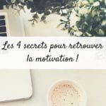 Les 4 secrets pour retrouver la motivation !