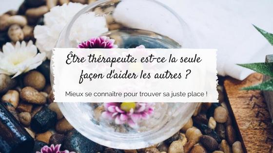 Être thérapeute: est-ce la seule façon d'aider les autres ?