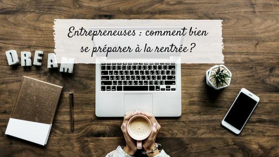 Entrepreneuses: comment bien se préparer à la rentrée?
