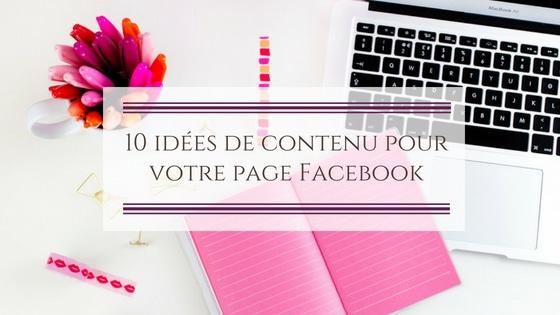 10 idées de contenu pour votre page Facebook