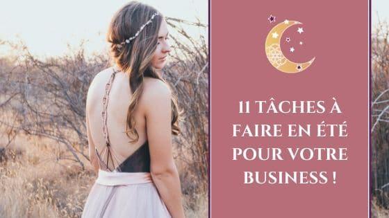 11 tâches à faire en été pour votre business / Laurie Audibert, Coach Holistique & Business Witch pour Entrepreneuses Spirituelles et ambitieuses