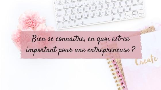 Bien se connaître, en quoi est-ce important pour une entrepreneuse ?