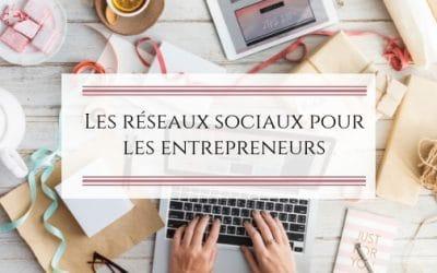 Les réseaux sociaux pour les entrepreneurs
