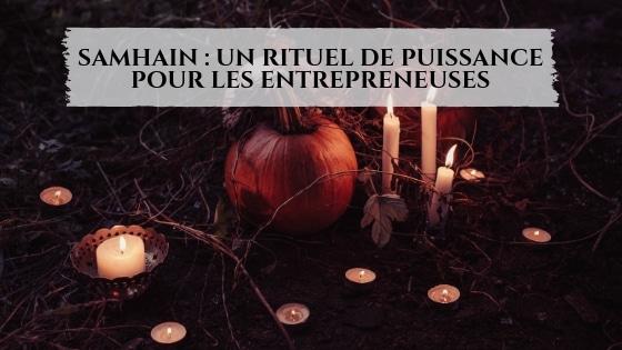 Samhain_ Un rituel de puissance pour les Entrepreneuses / Laurie Audibert / Coach Holistique pour Femmes Entrepreneurs