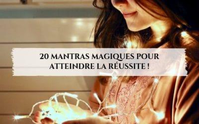 20 mantras magiques pour atteindre la réussite !
