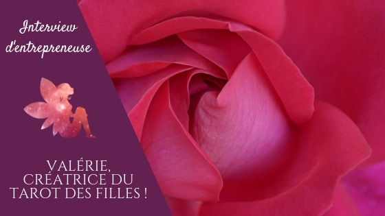 Valérie, créatrice du Tarot des Filles !