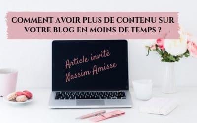 Comment avoir plus de contenu sur votre blog en moins de temps ?
