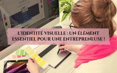 L'identité visuelle : un élément essentiel pour une entrepreneuse !