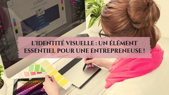L'identité visuelle _ un élément essentiel pour une entrepreneuse / Laurie Audibert / Coach Holistique pour Entrepreneuses Spirituelles