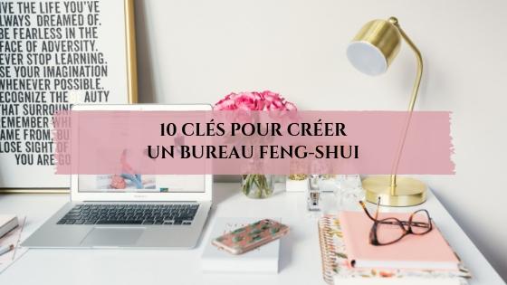 10 clés pour créer un bureau feng-shui / Laurie Audibert / Coach entrepreneuses spirituelles