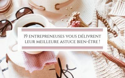 19 entrepreneuses vous délivrent leur meilleure astuce bien-être !