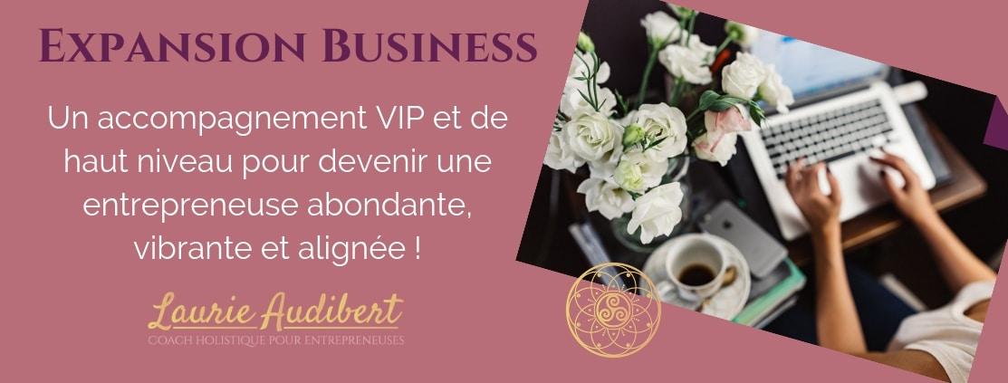 Expansion Business _ Accompagnement VIP pour Entrepreneuses spirituelles / Laurie Audibert / Business Coach