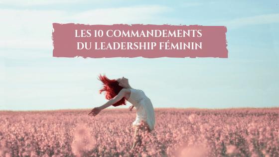Les 10 commandements du leadership féminin