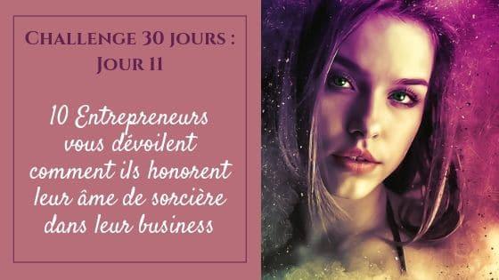 10 Entrepreneurs vous dévoilent comment ils honorent leur âme de sorcière dans leur business