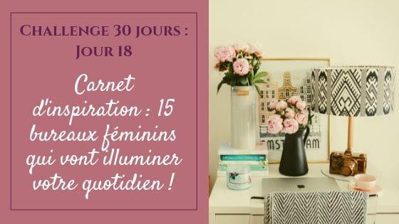 Carnet d'inspiration _ 15 bureaux féminins qui vont illuminer votre quotidien / Laurie Audibert / Coach Holistique pour Entrepreneuses Spirituelles